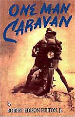 One Man Caravan written by Robert  Edison Fulton, Jr. in 1937.